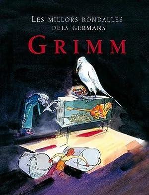 LES MILLORS RONDALLES DELS GERMANS GRIMM.: GRIMM, WILHELM/GRIMM, JACOB