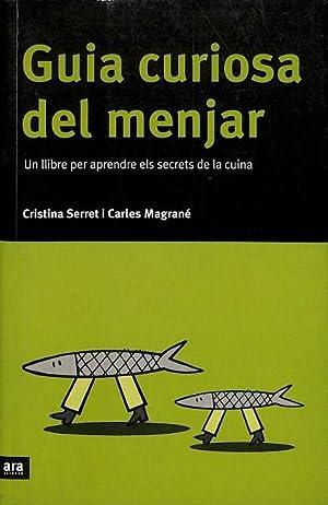 GUIA CURIOSA DEL MENJAR. UN LLIBRE PER: SERRET, CRISTINA /