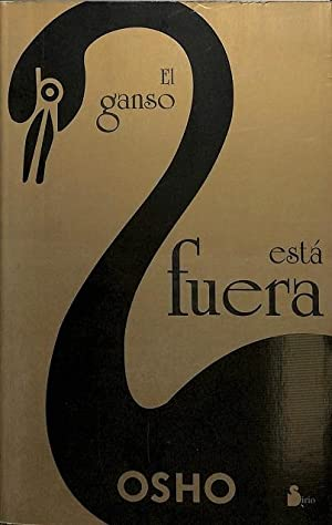 EL GANSO ESTA FUERA,.: OSHO