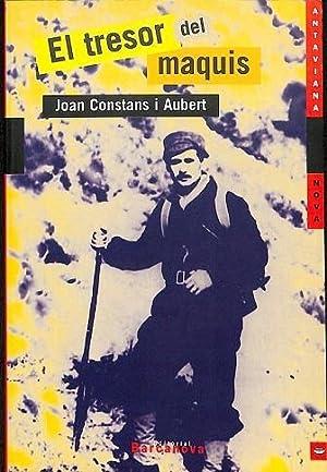 EL TRESOR DEL MAQUIS.: CONSTANS I AUBERT, JOAN