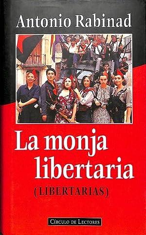 LA MONJA LIBERTARIA (LIBERTARIAS).: RABINAD, Antonio