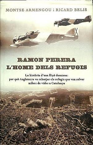 RAMON PERERA, L'HOME DELS REFUGIS.: ARMENGOU, Montse y