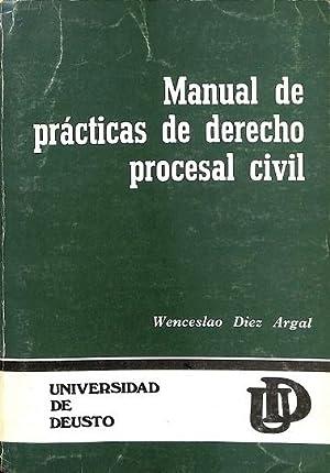 MANUAL DE PRACTICAS DE DERECHO PROCESAL CIVIL: WENCESLAO DIEZ ARGAL