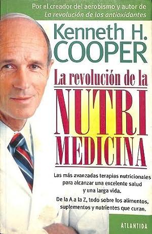 LA REVOLUCIÓN DE LA NUTRIMEDICINA.: H. COOPER, Kenneth