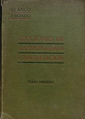 LECCIONES DE ASTRONOMÍA Y NAVEGACIÓN (TOMO II).: BLANCO Y BOADO