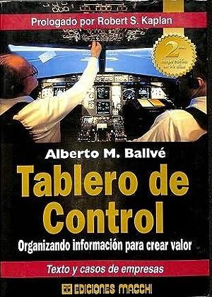 TABLERO DE CONTROL: ORGANIZANDO INFORMACION PARA CREAR: ALBERTO M. BALLVE