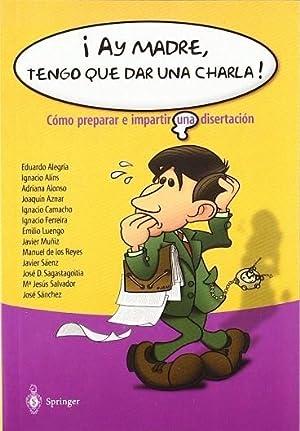 AY MADRE, TENGO QUE DAR UNA CHARLA!.: ALEGRÍA EZQUERRA, EDUARDO/SALVADOR