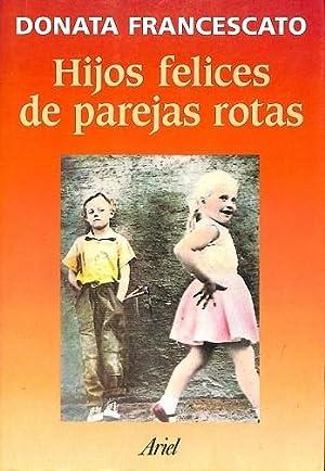HIJOS FELICES DE PAREJAS ROTAS.: FRANCESCATO,Donata