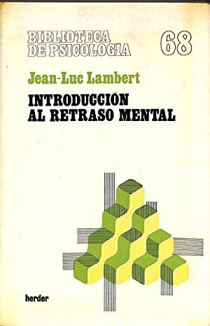 INTRODUCCION AL RETRASO MENTAL .: JEAN LUX LAMBERT