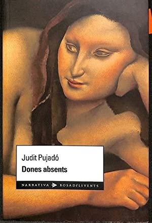 DONES ABSENTS (CATALAN).: PUJADÓ I PUIGDOMÈNECH,