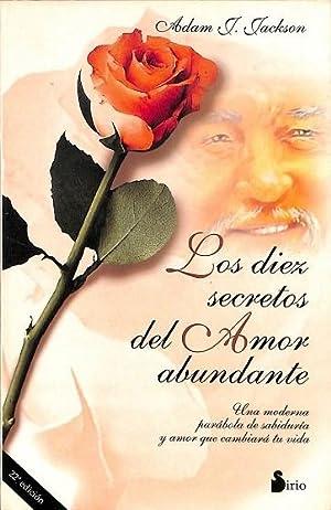 LOS DIEZ SECRETOS DEL AMOR ABUNDANTE. UNA: JACKSON, ADAM J.