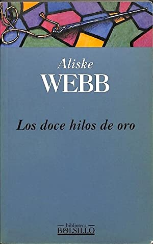 LOS DOCE HILOS DE ORO.: WEBB, ALISKE