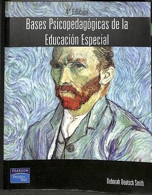 BASES PSICOPEDAGÓGICAS DE LA EDUCACIÓN ESPECIAL. ENSEÑANDO: DEUTSCH SMITH, DEBORAH