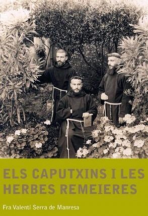 ELS CAPUTXINS I LES HERBES REMEIERES (CATALÁN).: SERRA DE MANRESA,