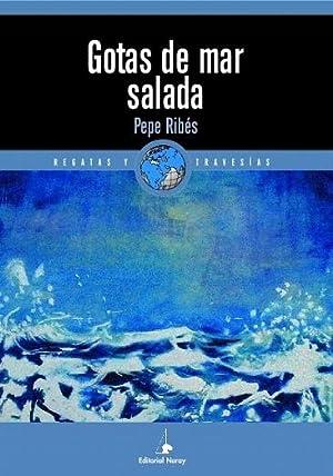 GOTAS DE MAR SALADA.: PEPE RIBÉS
