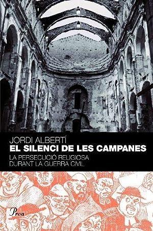 EL SILENCI DE LES CAMPANES. (CATALÁN). LA: ALBERTI ORIOL, JORDI