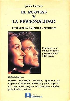 EL ROSTRO Y LA PERSONALIDAD. INTELIGENCIA, CARáCTER: GABARRE MIR, JULIáN