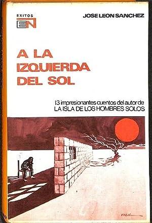 A LA IZQUIERDA DEL SOL . 13: JOSE LEON SANCHEZ
