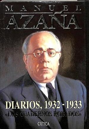DIARIOS, 1932-1933. LOS CUADERNOS ROBADOS.: AZAÑA, MANUEL