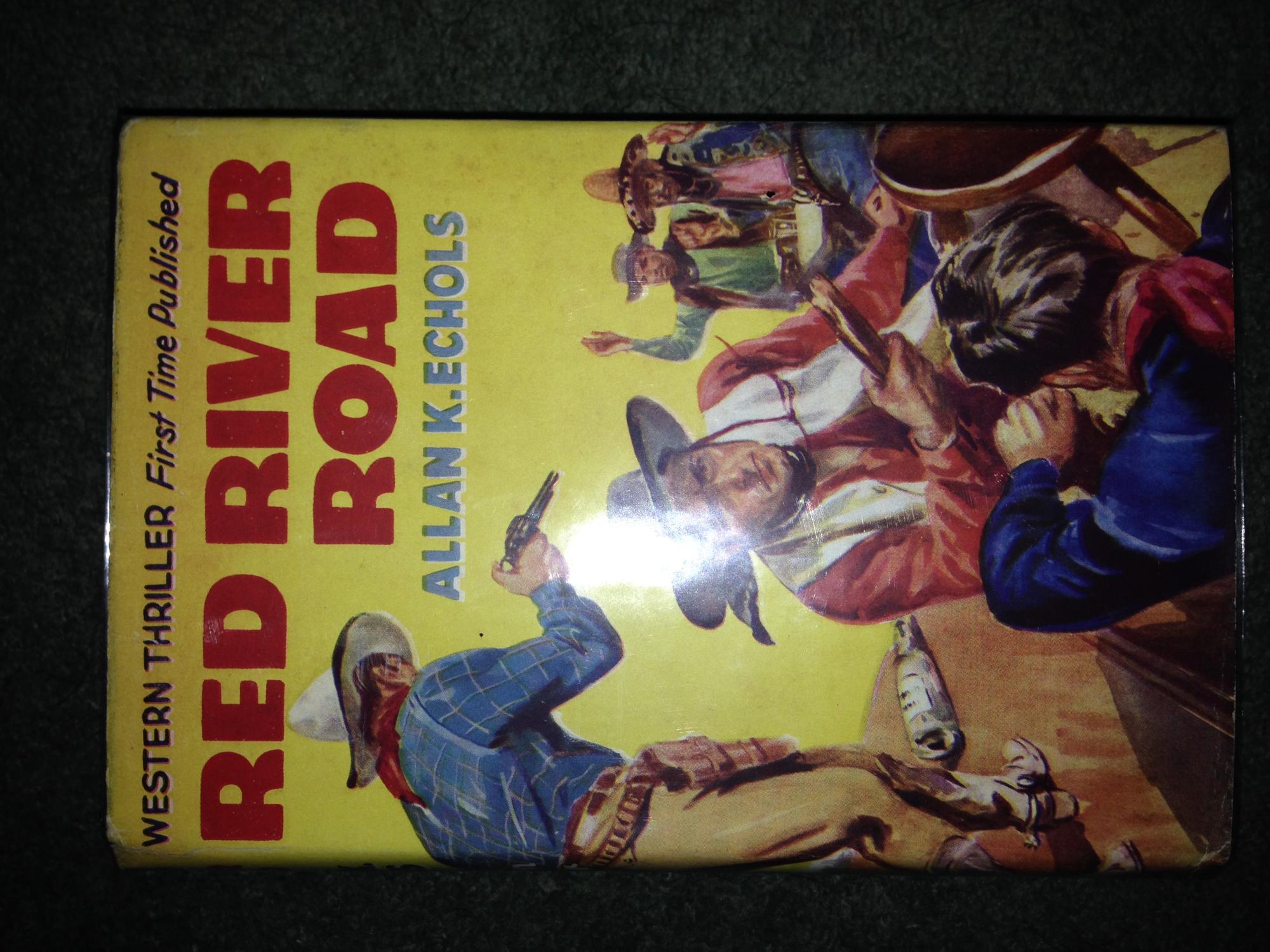Red River Road Allan K.Echols Good Hardcover