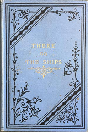 There Go The Ships: George E. A. Shirley