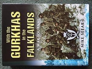 With the Gurkhas in the Falklands: A War Journal: Seear, Mike
