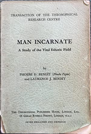 Man Incarnate: A Study of the Vital: Phoebe Bendit &