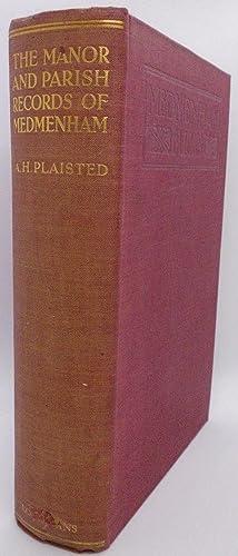The Manor And Parish Records Of Medmenham: Arthur H Plaisted