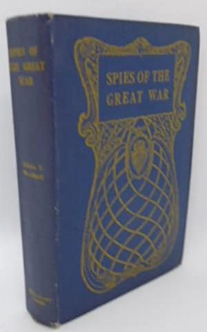 Spies Of The Great War Revelations Of: Edwin T Woodhall