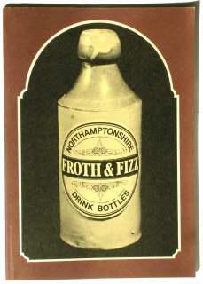 Northamptonshire Froth & Fizz Drink Bottles Before 1940