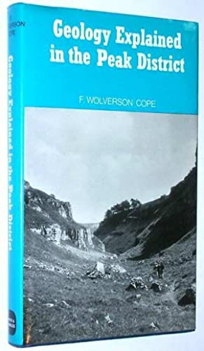 Geology Explained in the Peak District: F Wolverson Cope