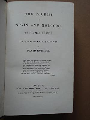 Jennings' Landscape Annual for 1838. SPAIN AND MOROCCO. The Tourist in Spain and Morocco by . ...