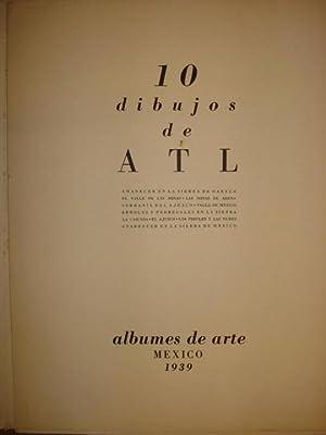 10 DIBUJOS DE ATL. Amanecer en la Sierra de Oaxaca. El Valle de las Minas. Las Minas de Arena. ...