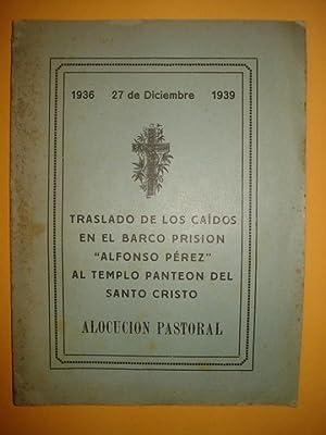 TRASLADO DE LOS CAIDOS EN EL BARCO PRISION ''ALFONSO PEREZ'' AL TEMPLO PANTEON ...