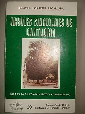 Arboles Singulares de Cantabria. Guía para su conomiento y conservación.: Loriente ...