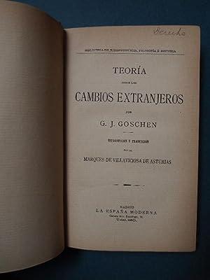 TEORIA SOBRE LOS CAMBIOS EXTRANJEROS.: Goschen, G.J.