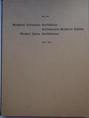 MODERNE SCHWEIZER ARCHITEKTUR. ARCHITECTURE MODERN SUISSE. MODERN SWISS ARCHITECTURE 1925-1945.: ...