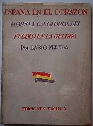 ESPAÑA EN EL CORAZÓN. Himno a las: NERUDA, Pablo.