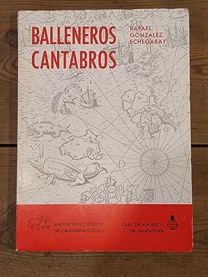 BALLENEROS CANTABROS.: González Echegaray, Rafael.