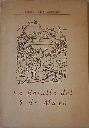 LA BATALLA DEL 5 DE MAYO.: LIST ARZUBIDE, German.