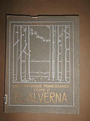 Los Santuarios Franciscanos. Tomo I. El Alverna en el Casentino, con dibujos originales y 25 ...