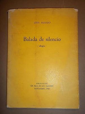 BALADA DE SILENCIO. Elegía. (Dedicado): AGUDO, José.