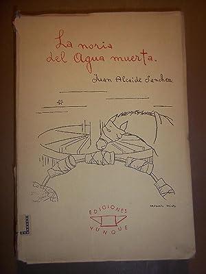 LA NORIA DEL AGUA MUERTA.: ALCAIDE SÁNCHEZ, Juan. / Gregorio Prieto.