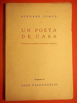 UN POETA DE CASA. Discurso de Recepción: Junco, Alfonso.