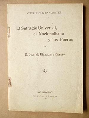 El Sufragio Universal, el Nacionalismo y los: Juan de Olazábal