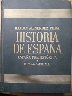 Historia de España. Tomo I. España Prehistórica.: Menéndez Pidal, Ramón