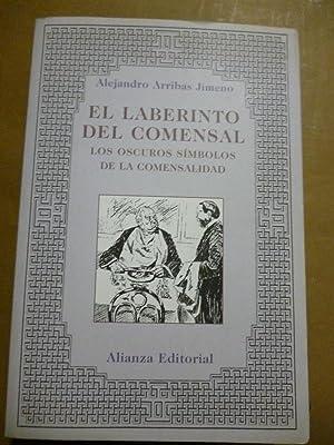 EL LABERINTO DEL COMENSAL. Los oscuros símbolos de la comensalidad.: Alejandro Arribas ...