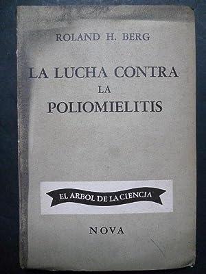 La Lucha contra la Poliomielitis: BERG,Roland H.