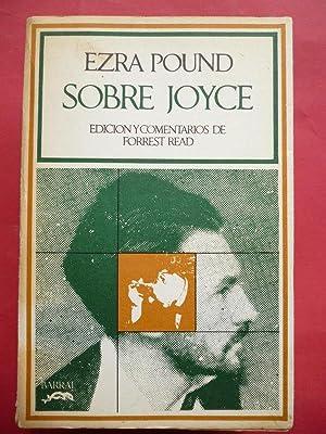Ezra Pound sobre Joyce. Edición y comentarios de Forrest Read.: Ezra Pound / James JOYCE.