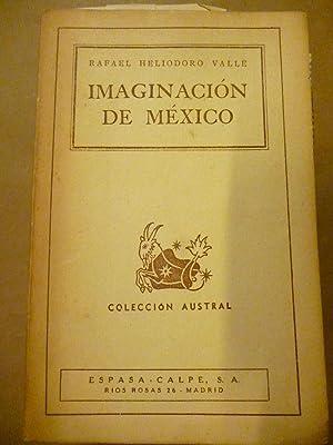 Imaginación de México.: Rafael Heliodoro Valle.